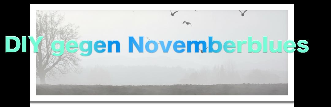 Blogtour DIY gegen Novemberblues
